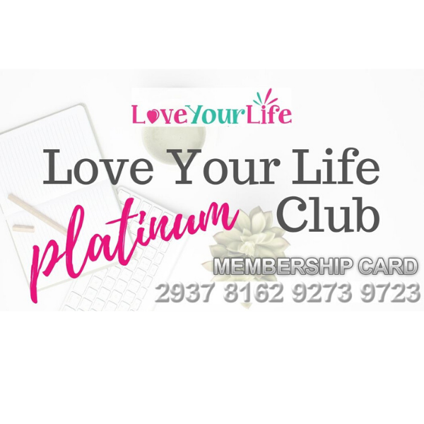 Love Your Life Platinum Members Club