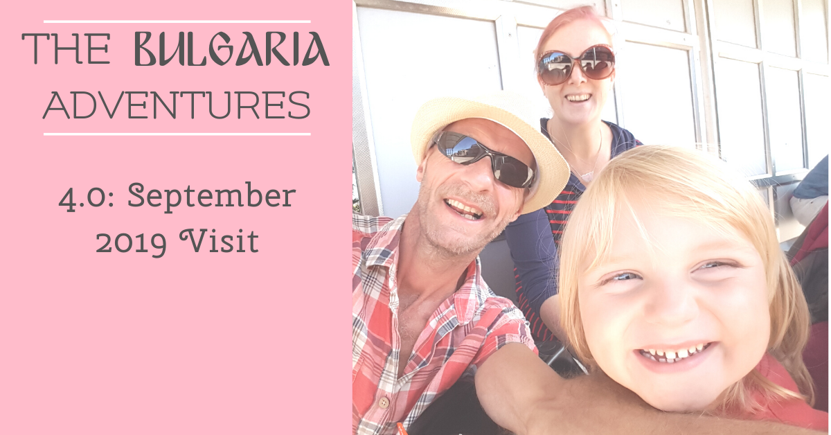 The Bulgaria Adventures 4.0: September 2019 Visit